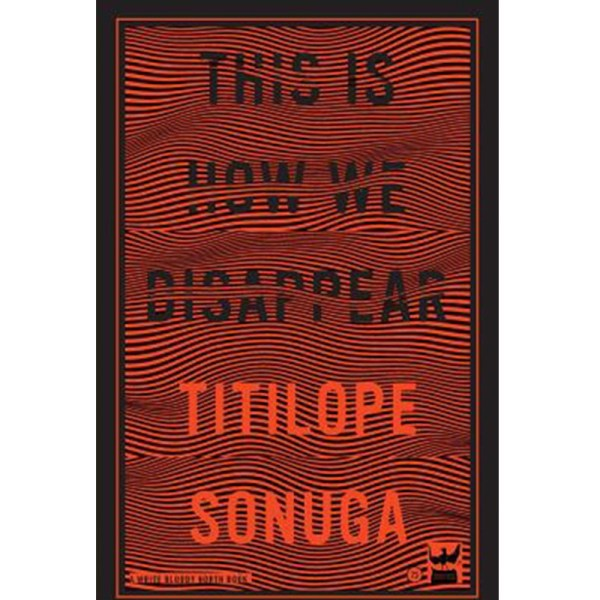 Cover, This is How We Disappear by Titilope Sonuga